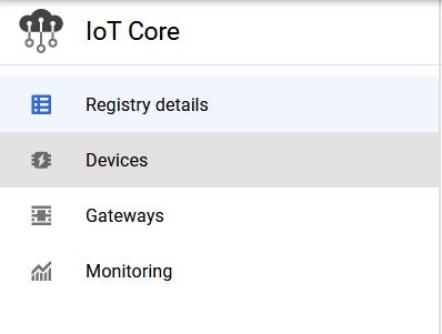 Screenshot - Devices menu in Google Cloud IoT Core