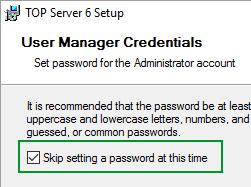 Screenshot - Skip Defining a TOPServer Administrator Password during Install